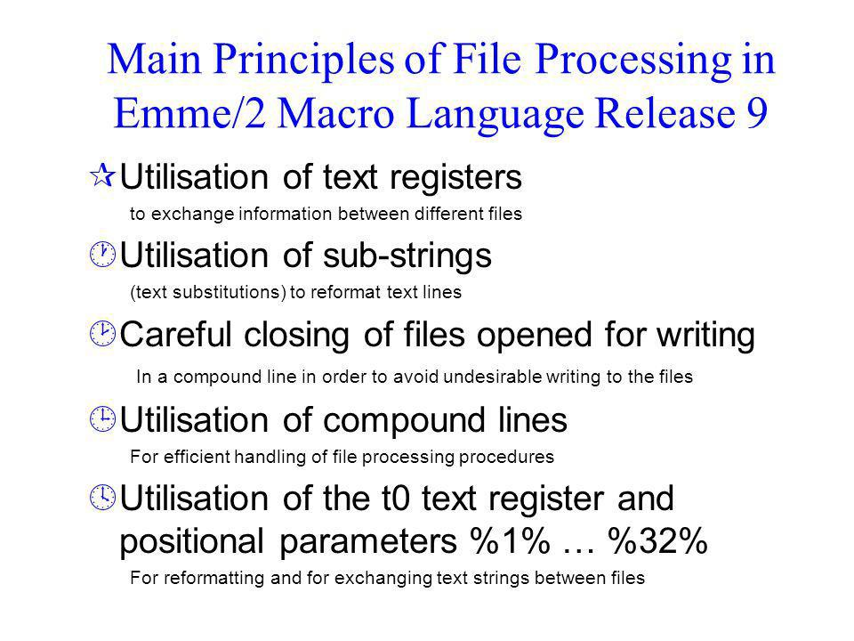 Main Principles of File Processing in Emme/2 Macro Language Release 9