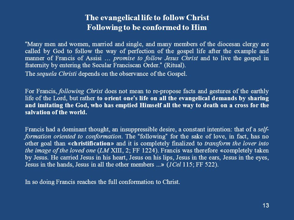 The evangelical life to follow Christ Following to be conformed to Him