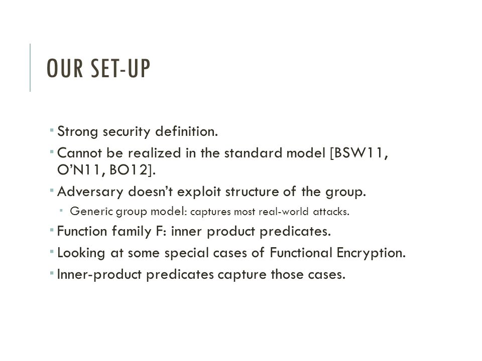 Our set-up Strong security definition.