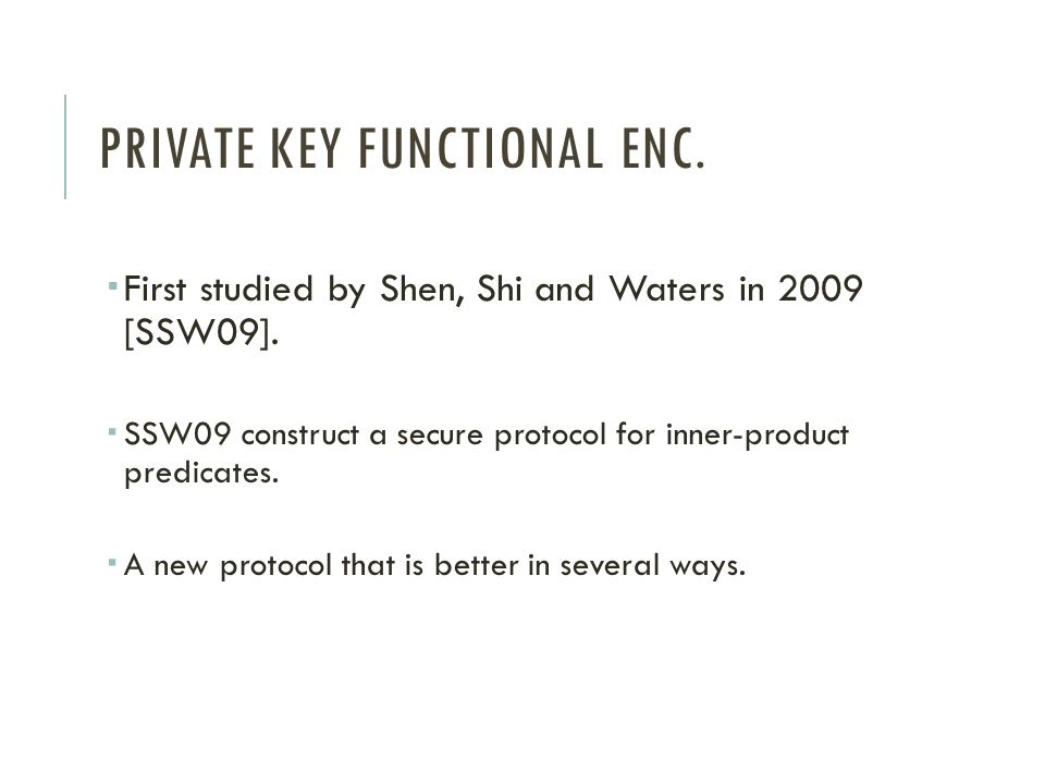 Private key functional Enc.