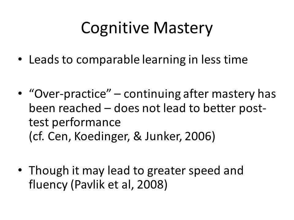 Cognitive Mastery Leads to comparable learning in less time