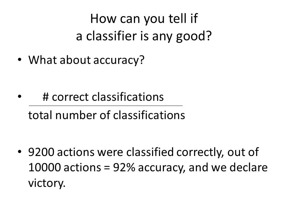 How can you tell if a classifier is any good