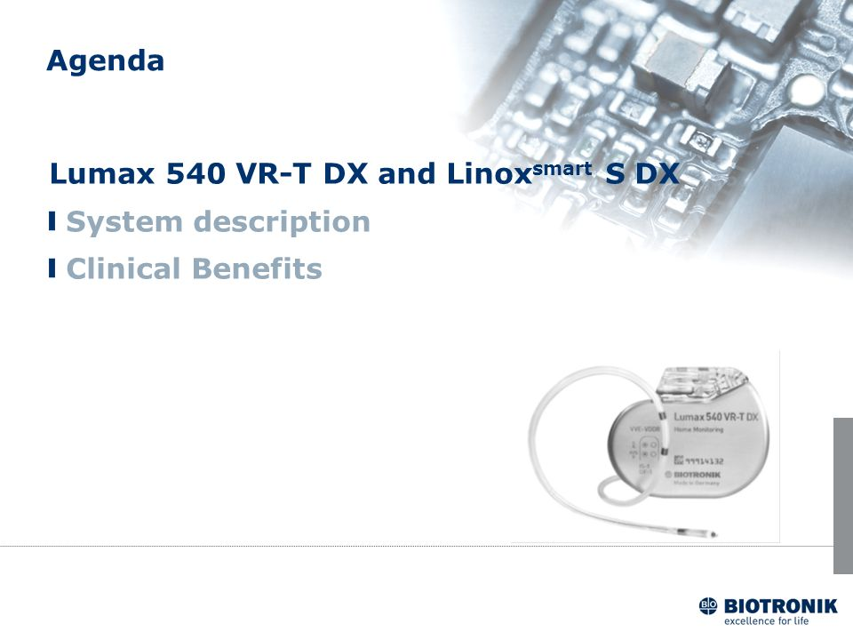 Agenda Lumax 540 VR-T DX and Linoxsmart S DX System description Clinical Benefits