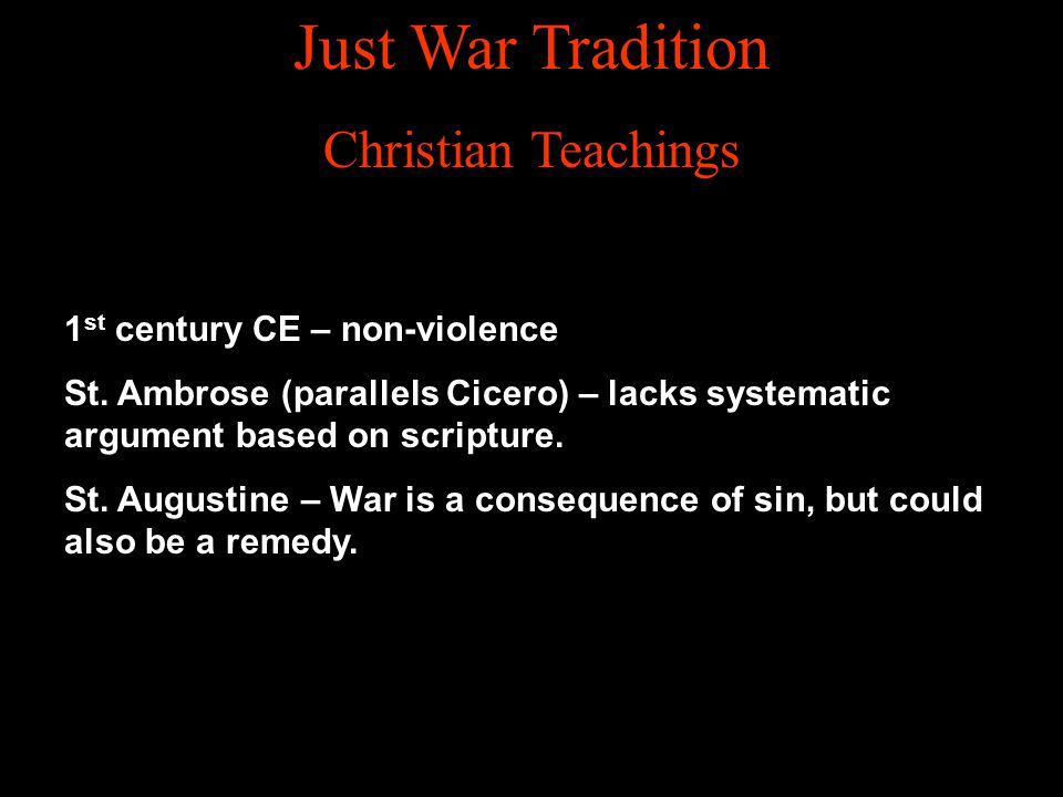 Just War Tradition Christian Teachings 1st century CE – non-violence