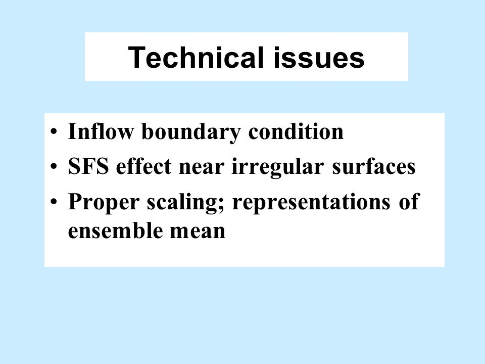 Technical issues Inflow boundary condition