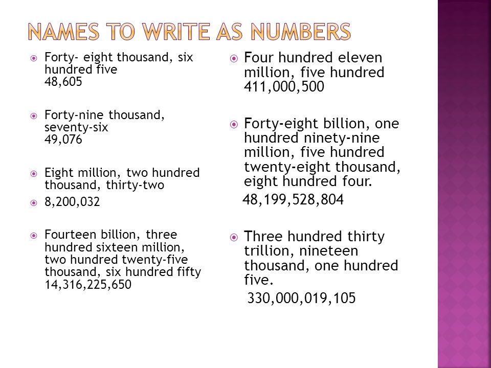 d4484797567 45 names to write as numbers. Forty- eight thousand, six hundred five ...