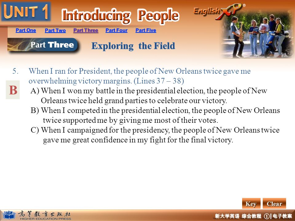 B 5. When I ran for President, the people of New Orleans twice gave me