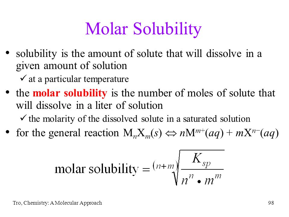 Molar Solubility solubility is the amount of solute that will dissolve in a given amount of solution.