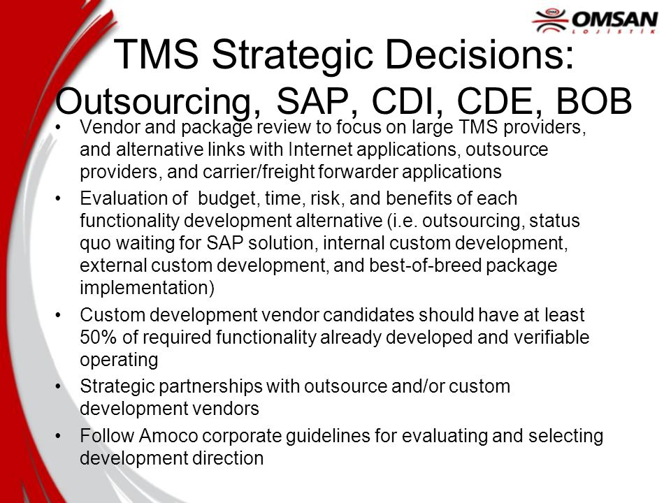 TMS Strategic Decisions: Outsourcing, SAP, CDI, CDE, BOB