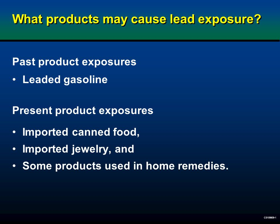 What products may cause lead exposure