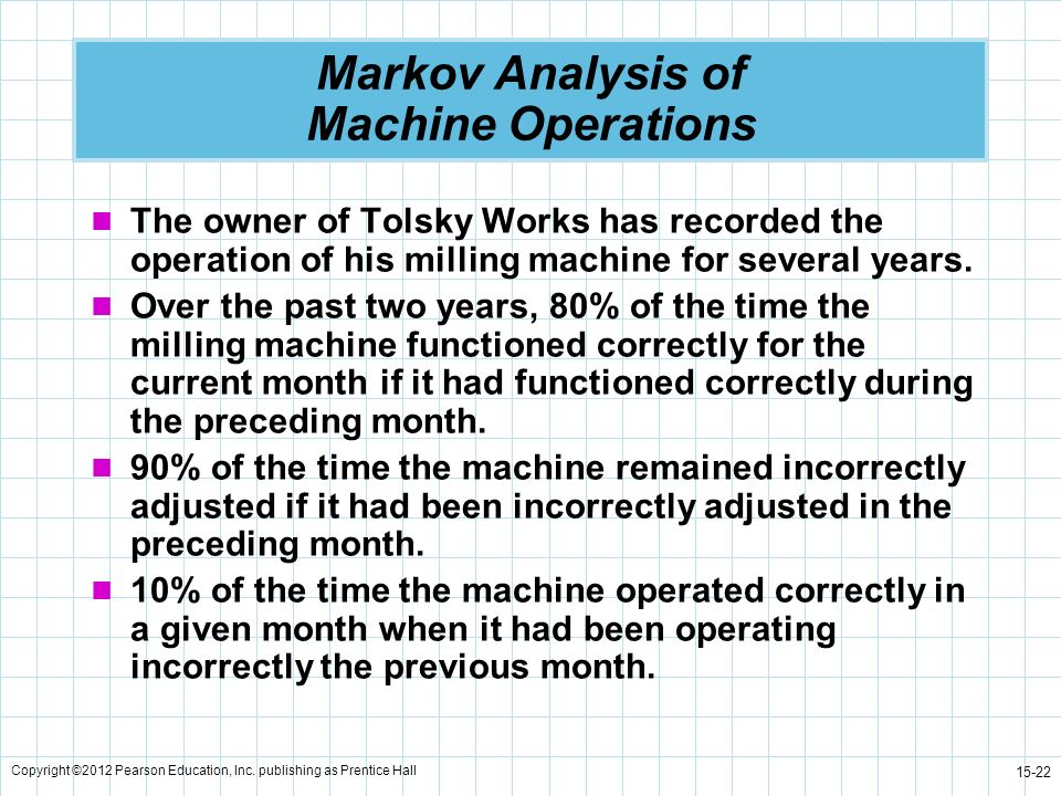 Markov Analysis of Machine Operations