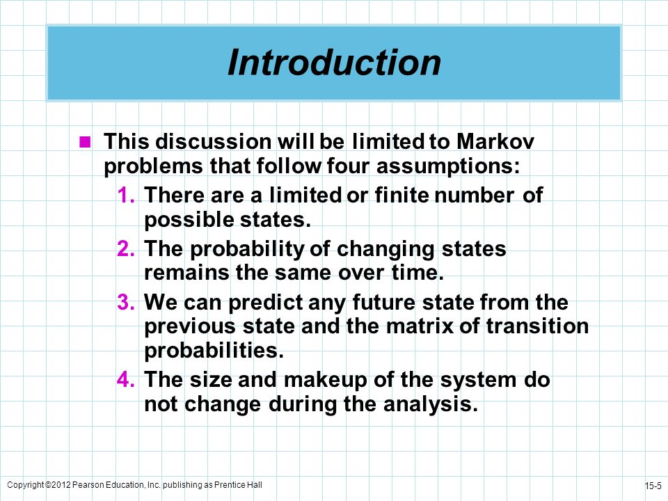 Introduction This discussion will be limited to Markov problems that follow four assumptions: