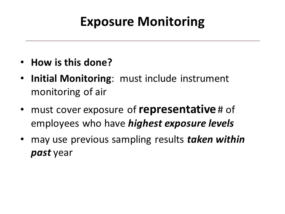 Exposure Monitoring How is this done
