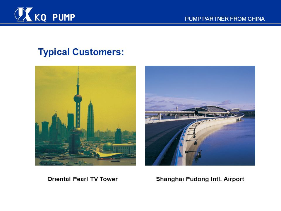 Typical Customers: Oriental Pearl TV Tower Shanghai Pudong Intl. Airport