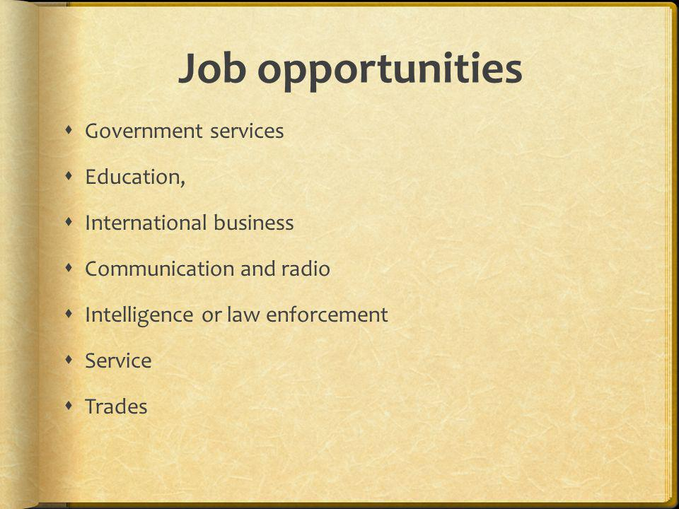 Job opportunities Government services Education,