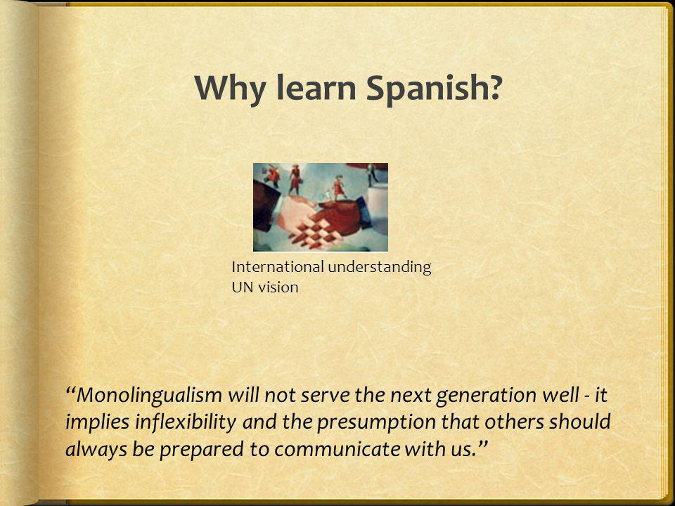 Why learn Spanish International understanding UN vision.