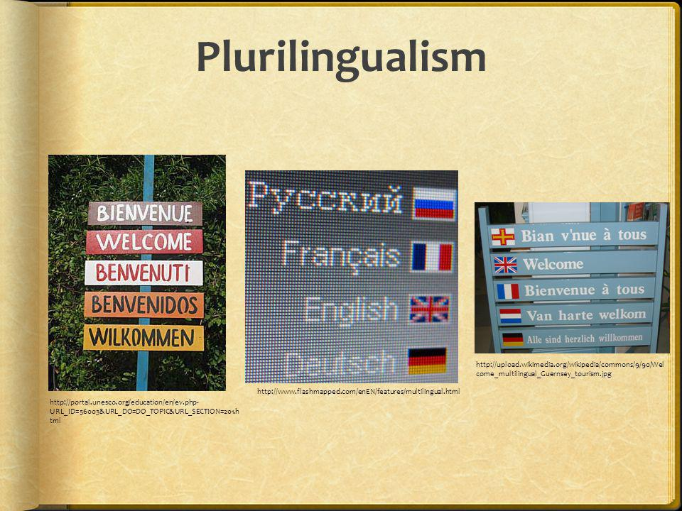 Plurilingualism http://upload.wikimedia.org/wikipedia/commons/9/90/Welcome_multilingual_Guernsey_tourism.jpg.