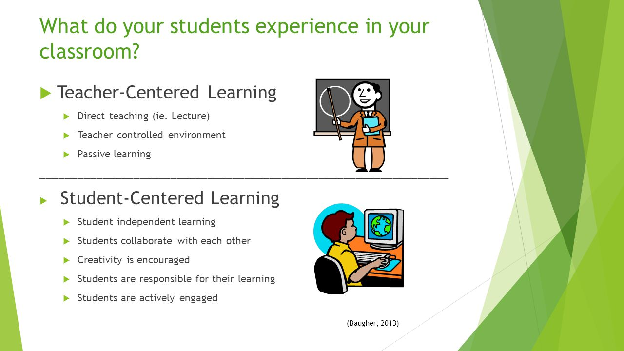 What do your students experience in your classroom
