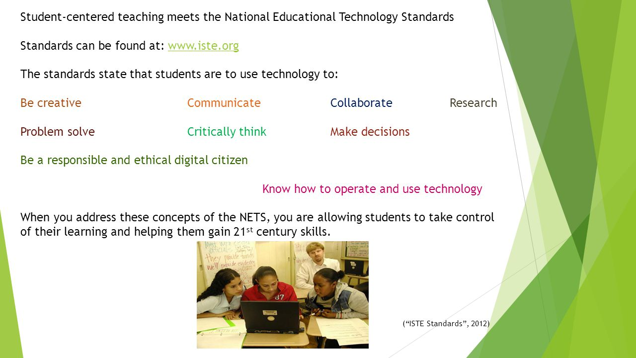 Standards can be found at: www.iste.org