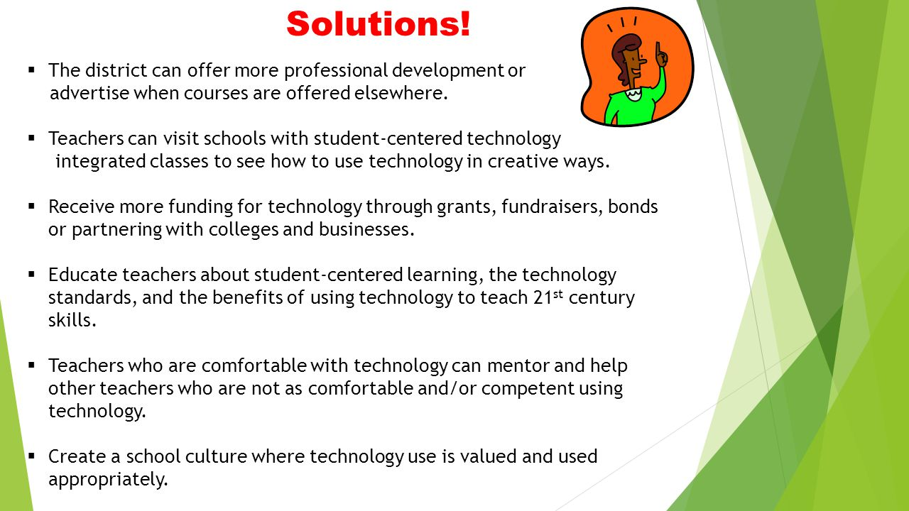 Solutions! The district can offer more professional development or