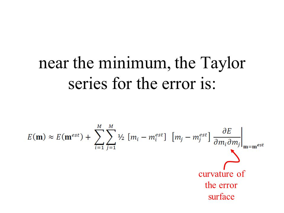 near the minimum, the Taylor series for the error is: