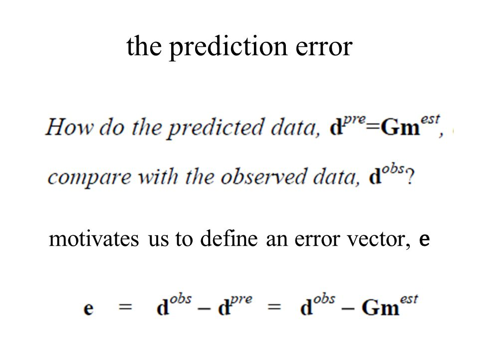 motivates us to define an error vector, e