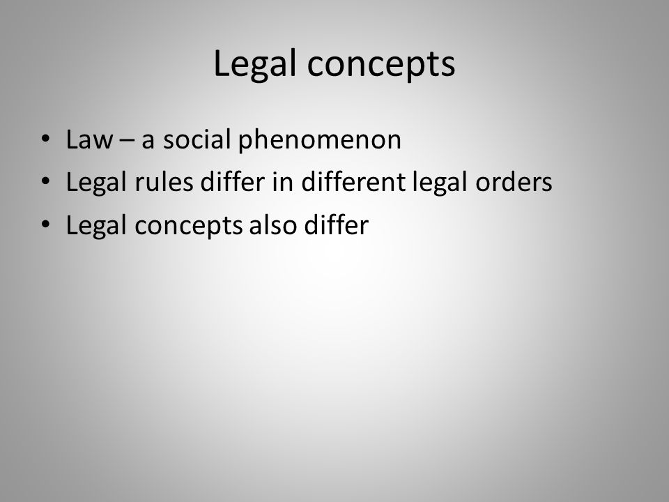 Legal concepts Law – a social phenomenon