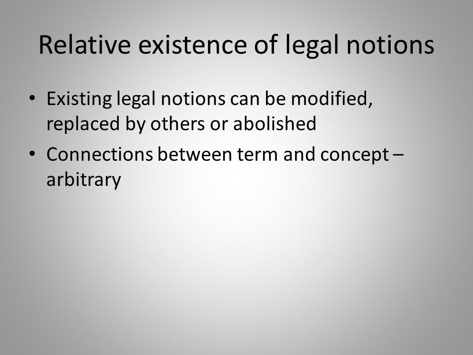 Relative existence of legal notions
