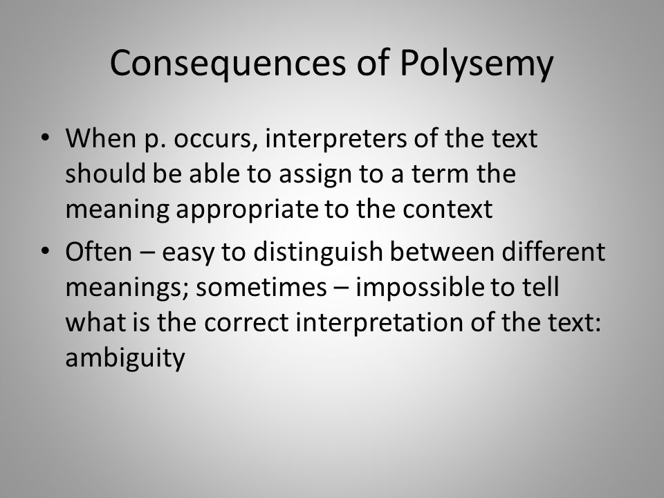 Consequences of Polysemy
