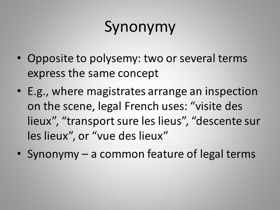 Synonymy Opposite to polysemy: two or several terms express the same concept.