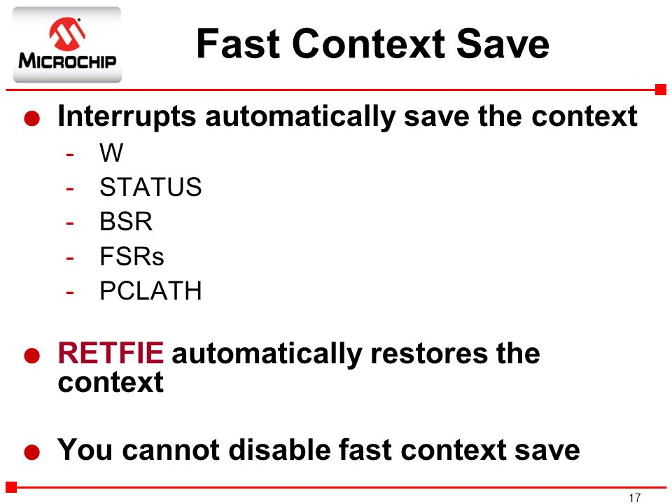 Fast Context Save Interrupts automatically save the context