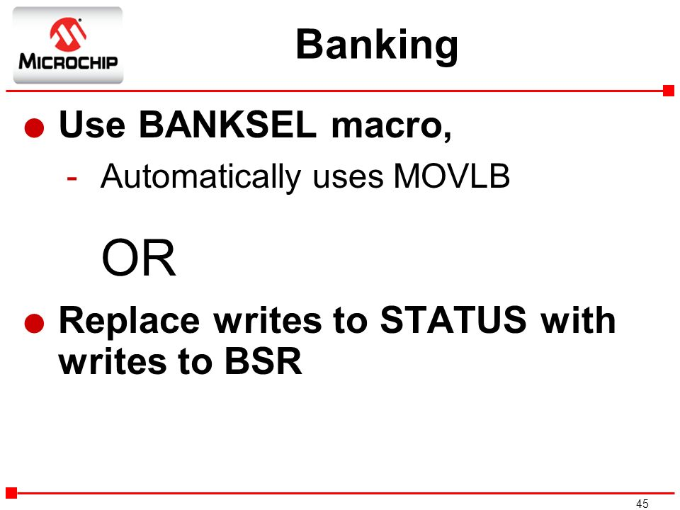 Banking Use BANKSEL macro, Replace writes to STATUS with writes to BSR