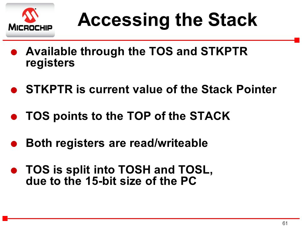 Accessing the Stack Available through the TOS and STKPTR registers