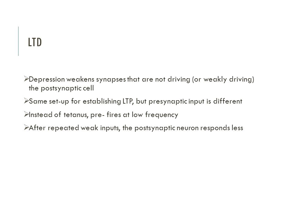 LTD Depression weakens synapses that are not driving (or weakly driving) the postsynaptic cell.