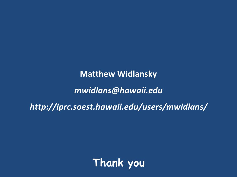 Thank you Matthew Widlansky mwidlans@hawaii.edu