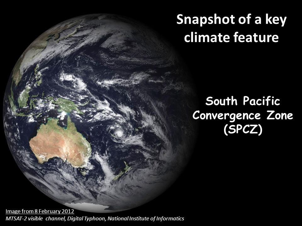 Snapshot of a key climate feature South Pacific Convergence Zone