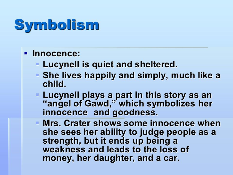 Symbolism Innocence: Lucynell is quiet and sheltered.