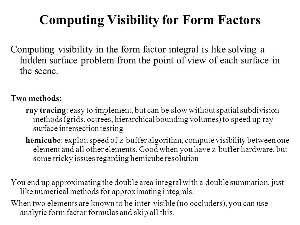 Computing Visibility for Form Factors