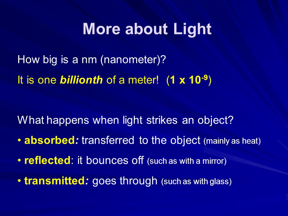 More about Light How big is a nm (nanometer)