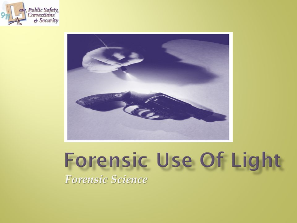 Forensic Use Of Light Forensic Science
