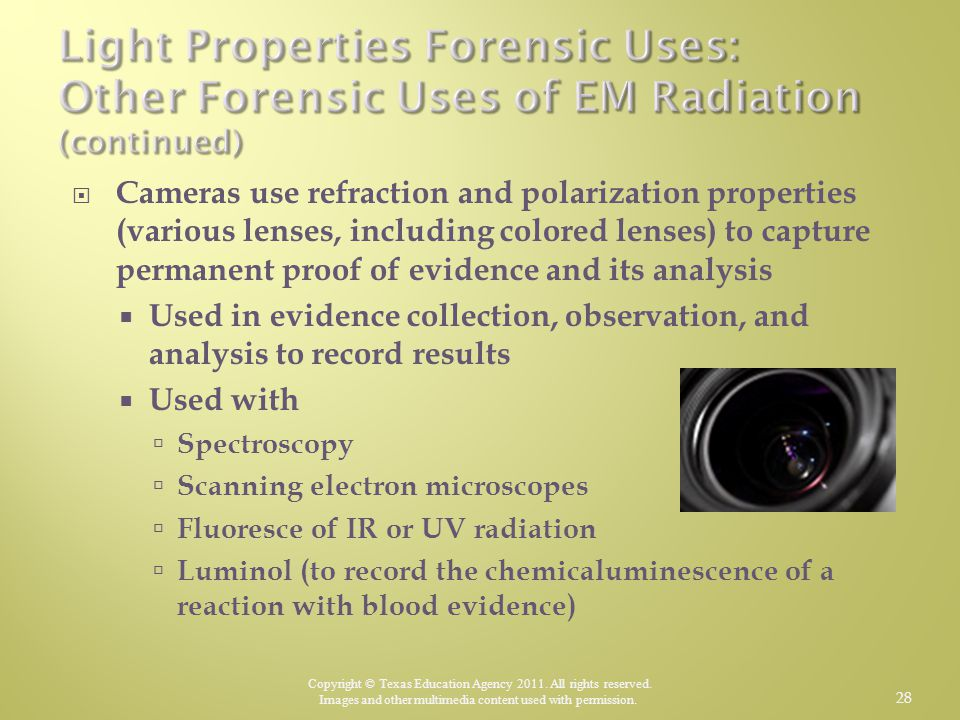 Light Properties Forensic Uses: Other Forensic Uses of EM Radiation (continued)