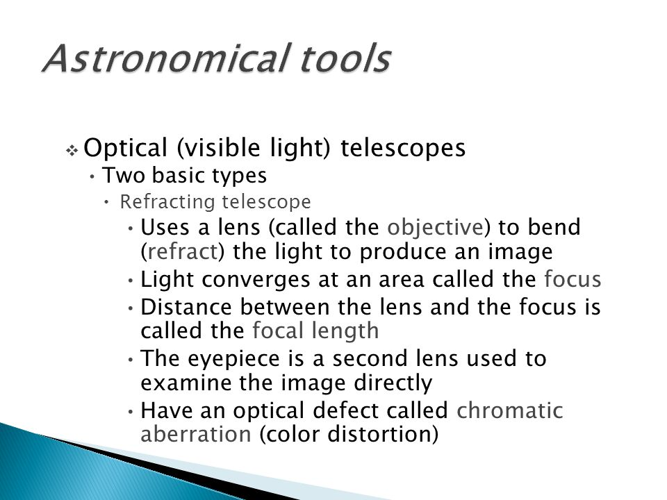 Astronomical tools Optical (visible light) telescopes
