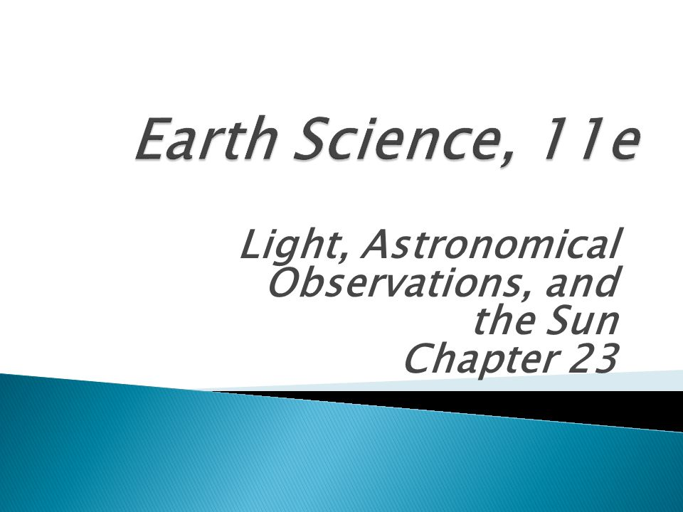Light, Astronomical Observations, and the Sun Chapter 23