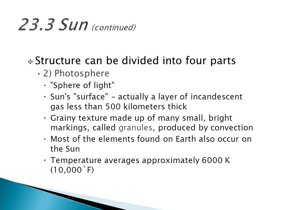 23.3 Sun (continued) Structure can be divided into four parts