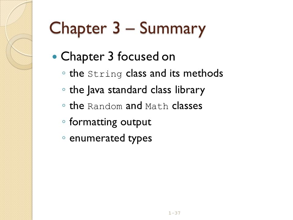 Chapter 3 – Summary Chapter 3 focused on