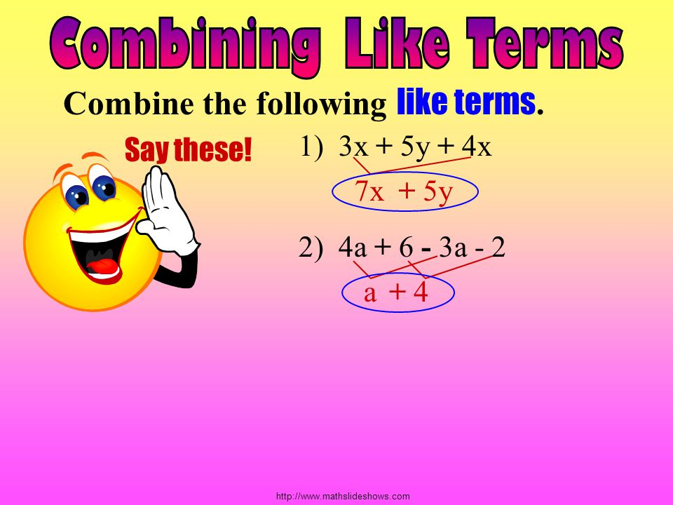 Combine the following like terms.