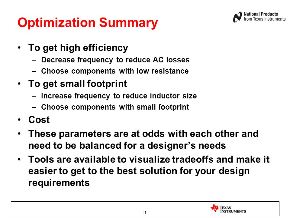 Optimization Summary To get high efficiency To get small footprint