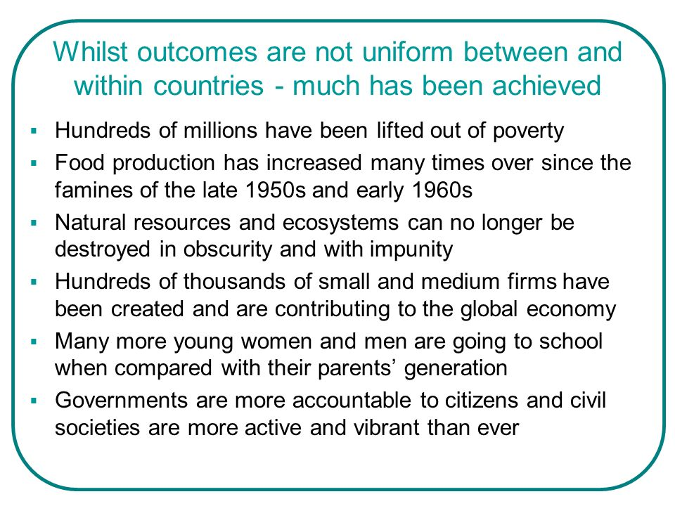 Whilst outcomes are not uniform between and within countries - much has been achieved