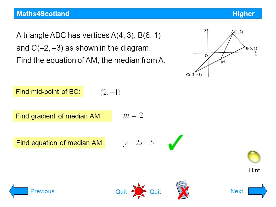A triangle ABC has vertices A(4, 3), B(6, 1)