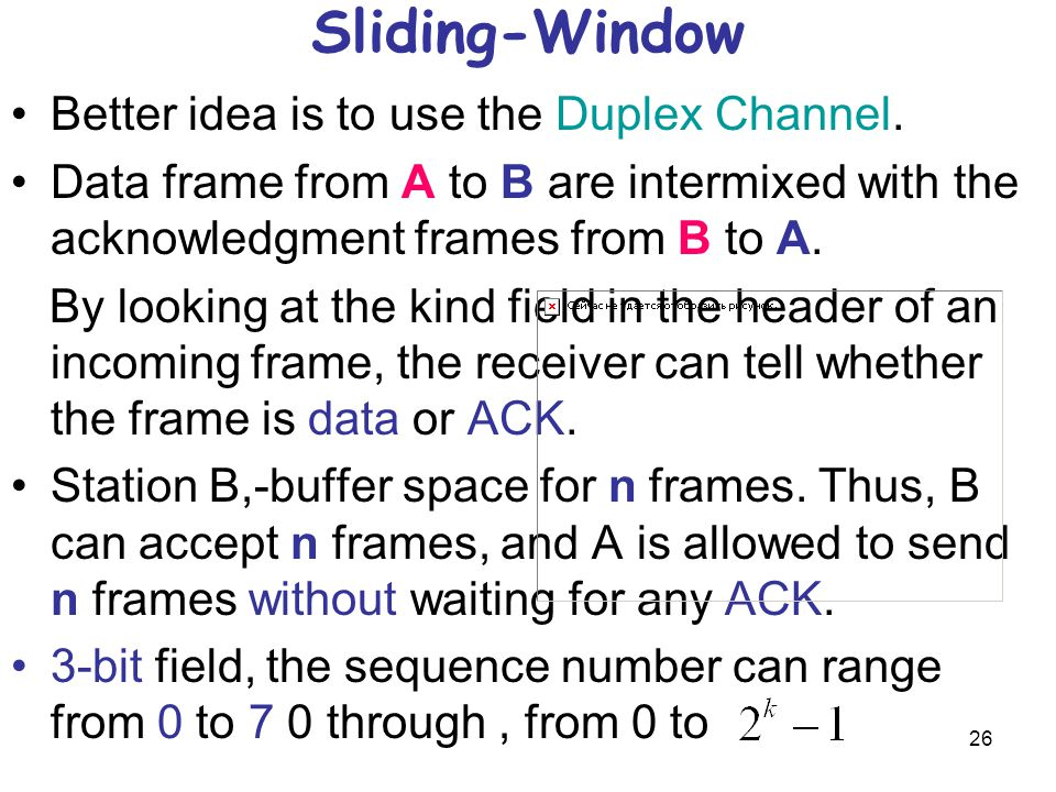 Sliding-Window Better idea is to use the Duplex Channel.